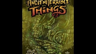 Ancient Terrible Things Review