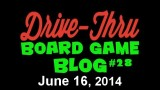 "Drive Thru Board Game Blog #28 – ""The Good, the Bad, the Ugly… and some more Good"""