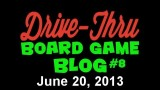 "Drive Thru Board Game Blog #8 – ""Drive Thru + Geek and Sundry…?"""