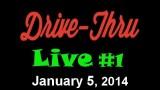 Drive Thru Live #1