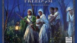 Freedom: The Underground Railroad Review