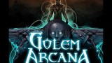 Golem Arcana Review