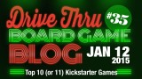 "Drive Thru Board Game Blog #35 – ""Top 10 (or 11) Kickstarter Games"""