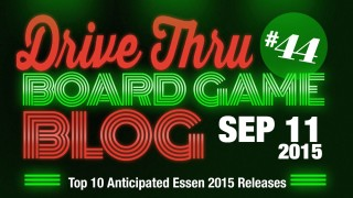 "Drive Thru Board Game Blog #44 – ""Top 10 Anticipated Essen 2015 Releases"""