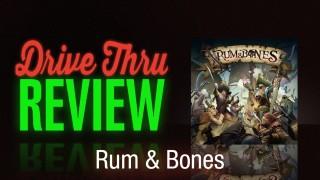 Rum & Bones Review