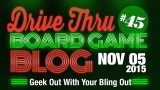 "Drive Thru Board Game Blog #45 – ""Geek Out With Your Bling Out"""