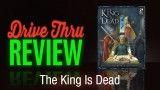 The King Is Dead Review