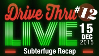 "Drive Thru Live #12 ""Subterfuge Recap… or What's Eating Rodney Smith?"""