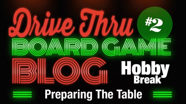 Hobby Break #2 – Preparing The Table (featuring F.A.T. Mats)