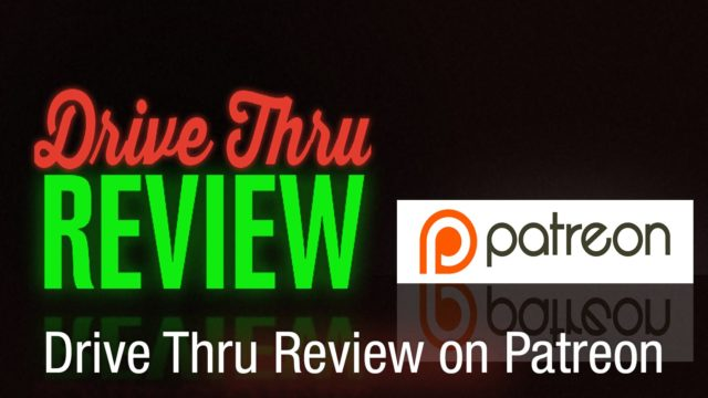 Drive Thru Review on Patreon