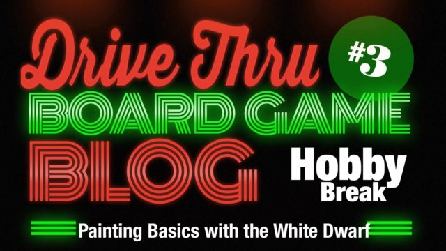 Hobby Break #3 – Painting Basics with the White Dwarf