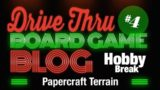 Hobby Break #4 – Papercraft Terrain