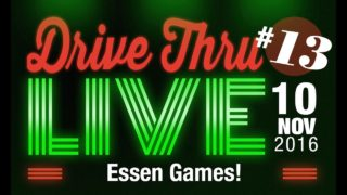 "Drive Thru Live #13 ""Essen 2016 Releases – Played and (Quickly) Reviewed"""