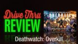 Deathwatch: Overkill Review