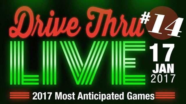 """Drive Thru Live #14 """"Looking Ahead to 2017 (with Special Guests!)"""""""