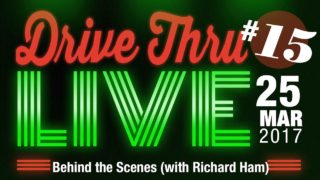 "Drive Thru Live #15 ""Behind the Scenes (with Richard Ham)"""